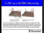 5 pic on a 3d pbg microchip