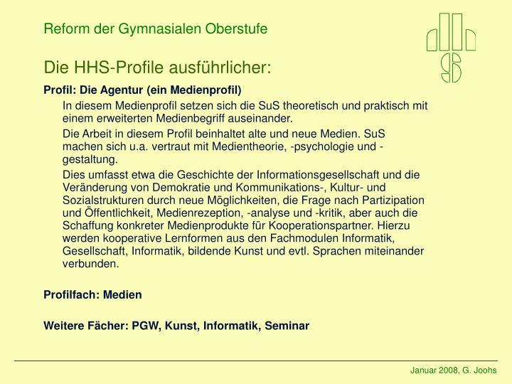 Die HHS-Profile ausführlicher: