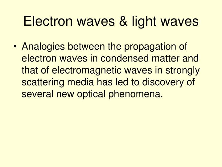 Electron waves & light waves