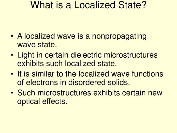 What is a Localized State?