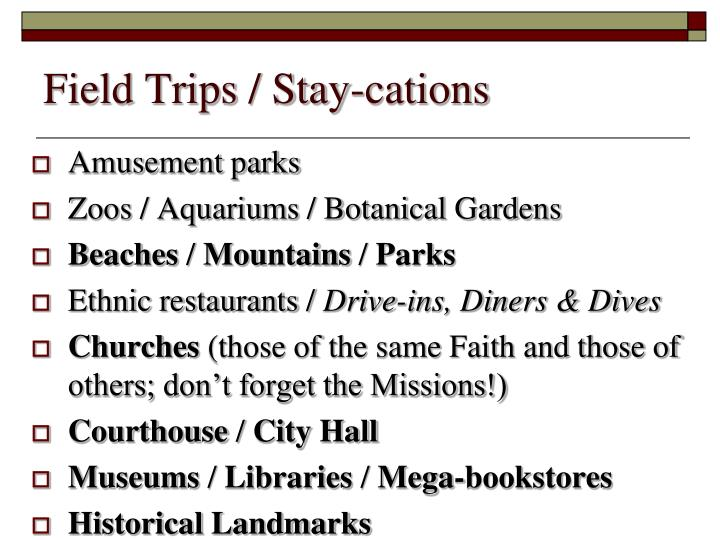 Field Trips / Stay-cations