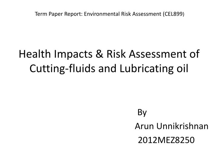 Health Impacts & Risk Assessment of Cutting-fluids and Lubricating oil