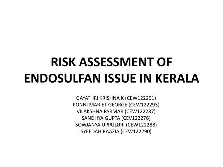 RISK ASSESSMENT OF ENDOSULFAN ISSUE IN KERALA