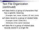 text file organization continued