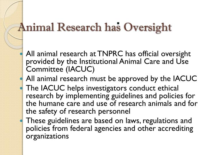 Animal research has oversight