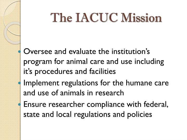 The IACUC Mission