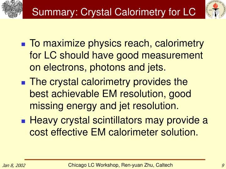 Summary: Crystal Calorimetry for LC