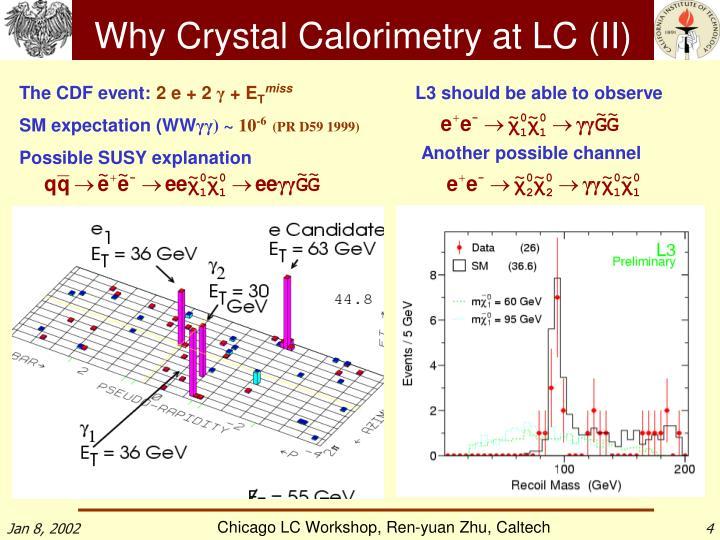 Why Crystal Calorimetry at LC (II)