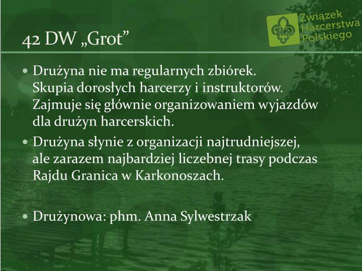 """42 DW """"Grot"""""""