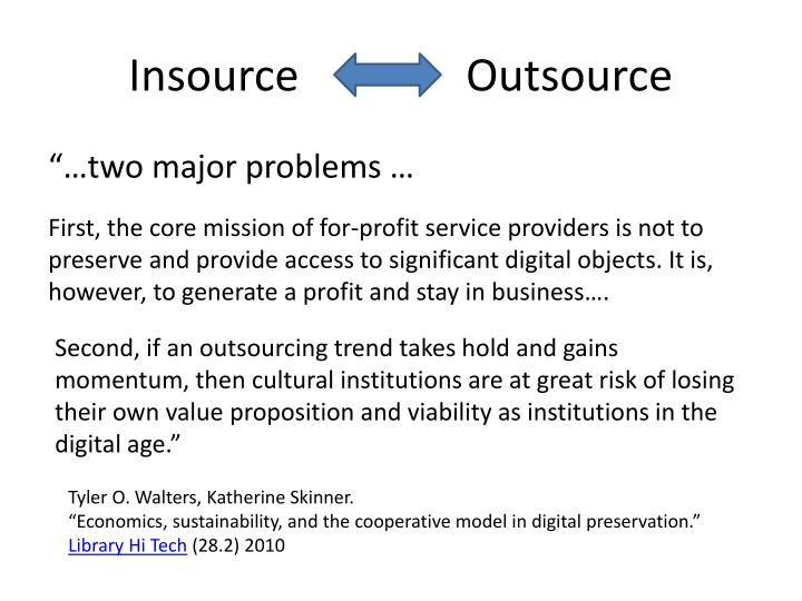 Insource               Outsource
