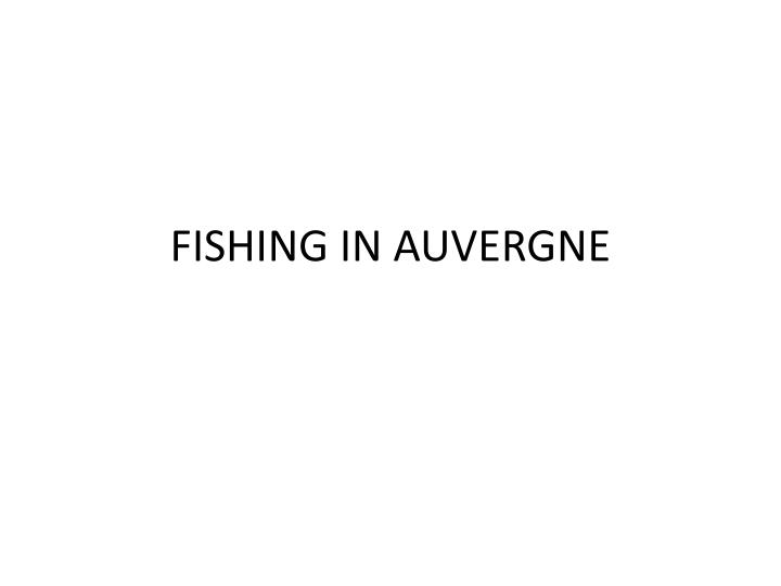 FISHING IN AUVERGNE