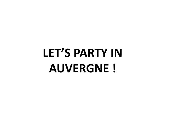 LET'S PARTY IN AUVERGNE !