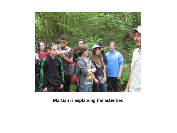 Martian is explaining the activities