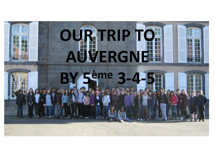 OUR TRIP TO AUVERGNE