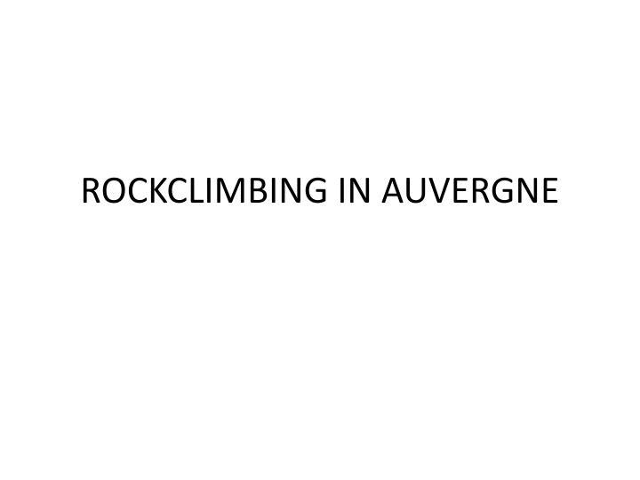 ROCKCLIMBING IN AUVERGNE
