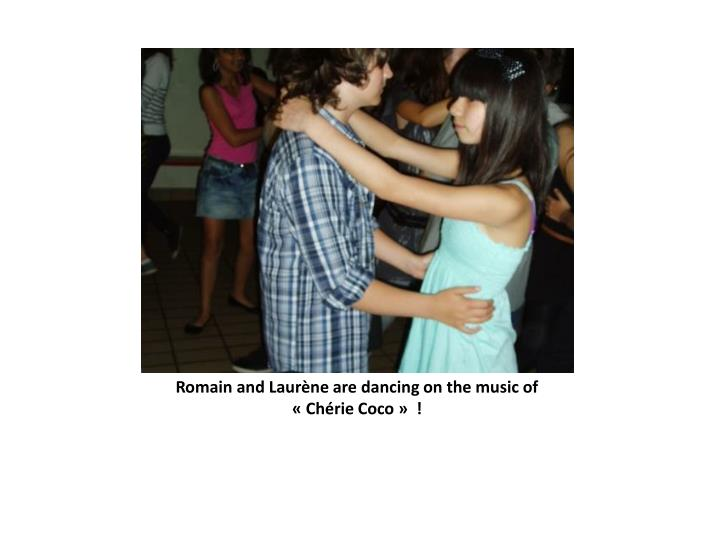 Romain and Laurène are dancing on the music of «Chérie Coco» !