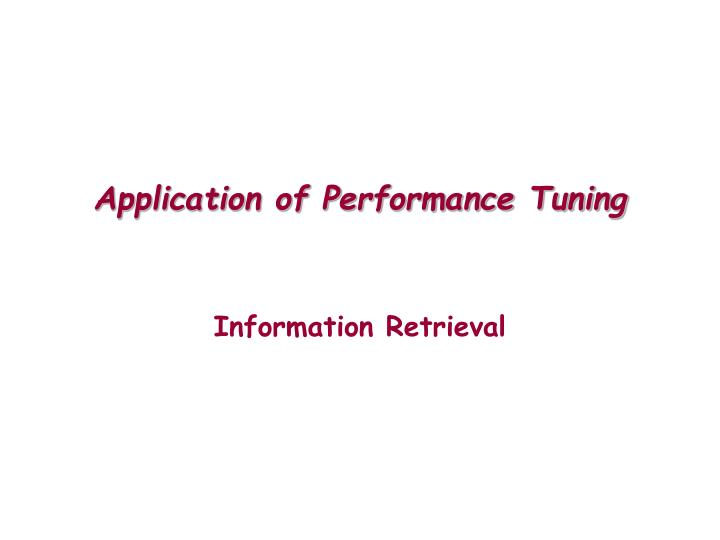 Application of Performance Tuning