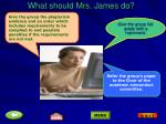 what should mrs james do