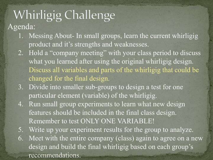 Whirligig Challenge