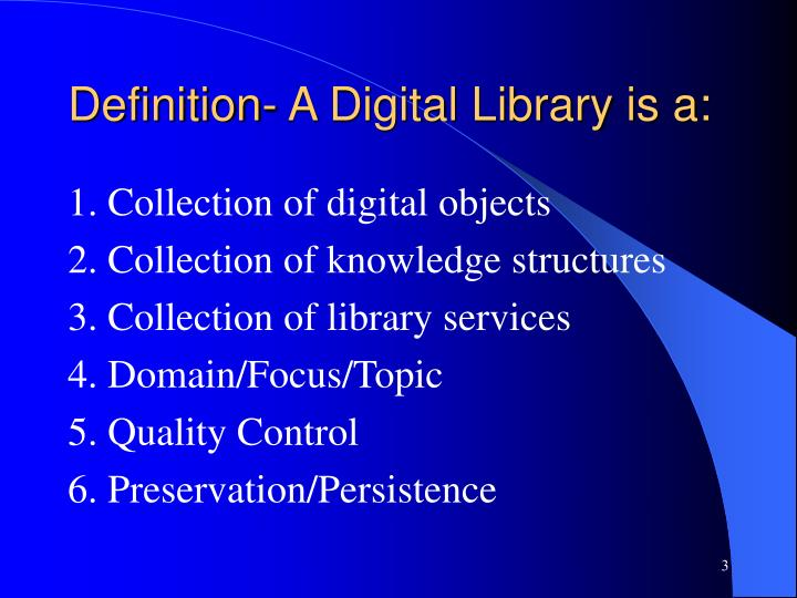 Definition- A Digital Library is a: