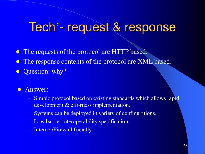 The requests of the protocol are HTTP based.