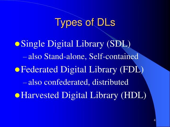 Types of DLs