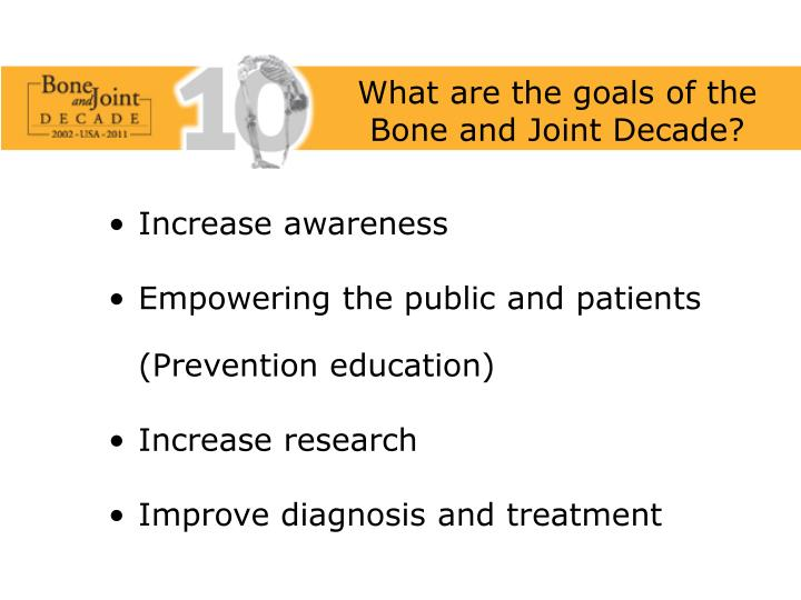 What are the goals of the Bone and Joint Decade?