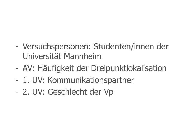 Versuchspersonen: Studenten/innen der Universität Mannheim