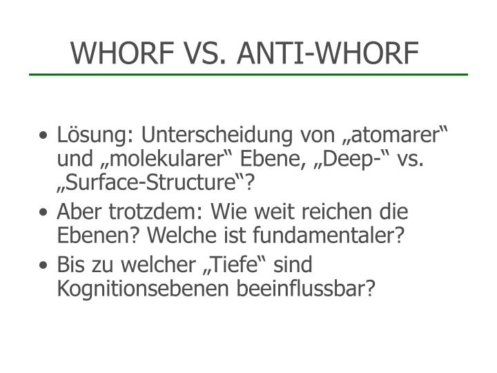 WHORF VS. ANTI-WHORF