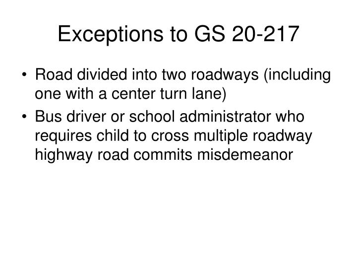 Exceptions to GS 20-217