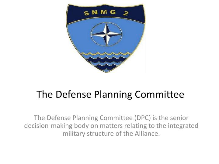 The Defense Planning Committee