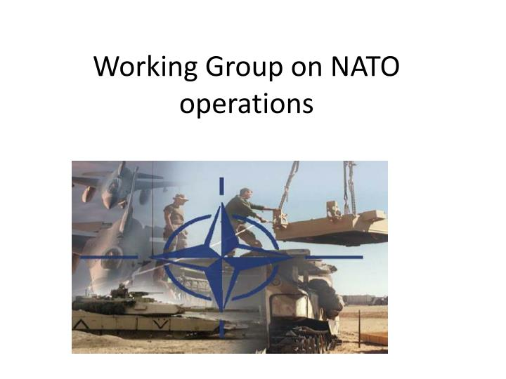 Working Group on NATO operations