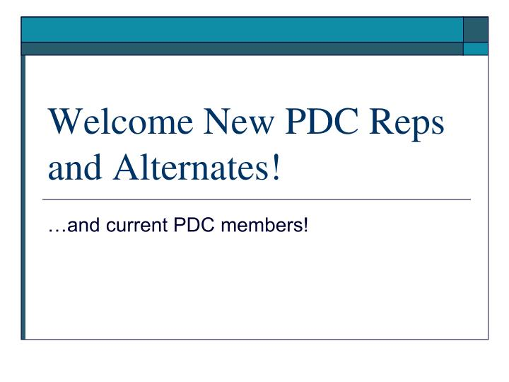 Welcome New PDC Reps and Alternates!