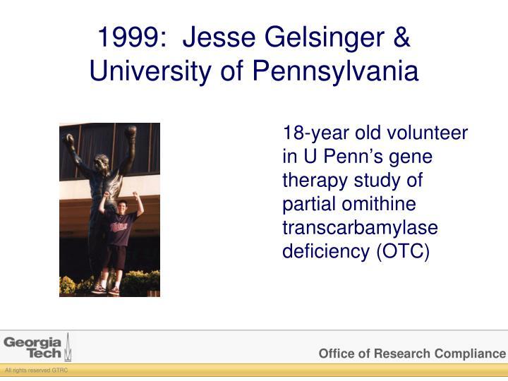 1999:  Jesse Gelsinger &           University of Pennsylvania