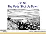 oh no the feds shut us down
