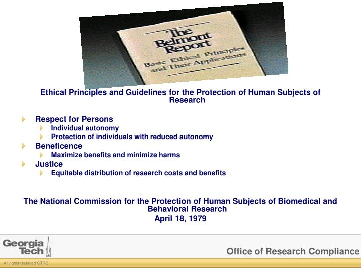 Ethical Principles and Guidelines for the Protection of Human Subjects of Research