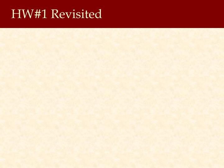 HW#1 Revisited