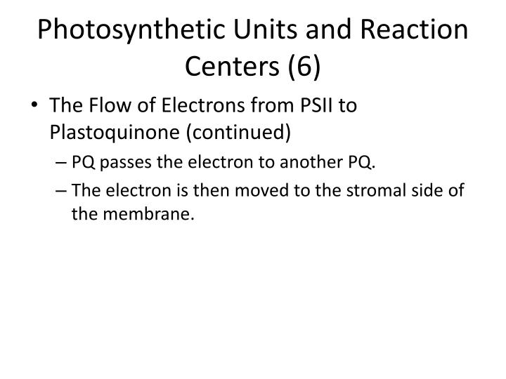 Photosynthetic Units and Reaction Centers (6)