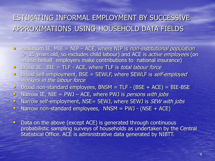 ESTIMATING INFORMAL EMPLOYMENT BY SUCCESSIVE  APPROXIMATIONS