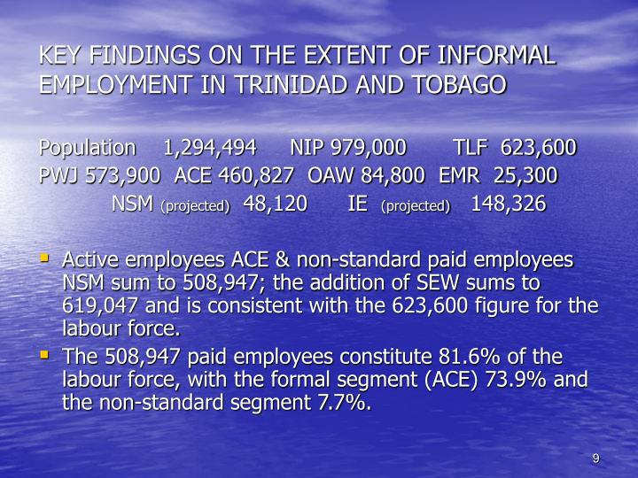 KEY FINDINGS ON THE EXTENT OF INFORMAL EMPLOYMENT IN TRINIDAD AND TOBAGO