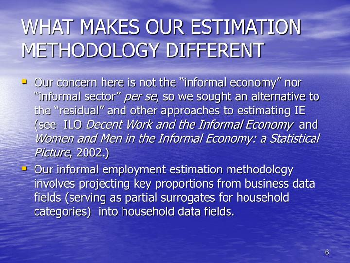 WHAT MAKES OUR ESTIMATION METHODOLOGY DIFFERENT