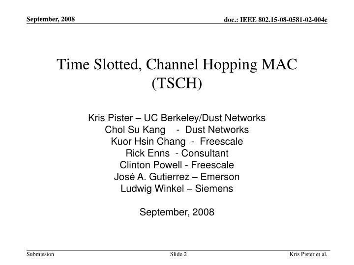 Time Slotted, Channel Hopping MAC
