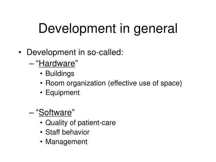 Development in general
