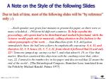 a note on the style of the following slides