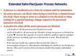 extended kahn macqueen process networks