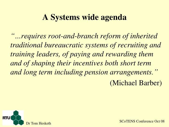 A Systems wide agenda
