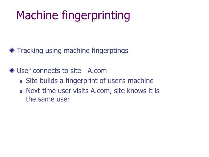 Machine fingerprinting