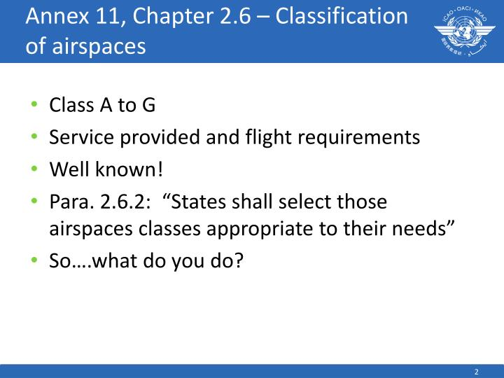 Annex 11, Chapter 2.6 – Classification of airspaces