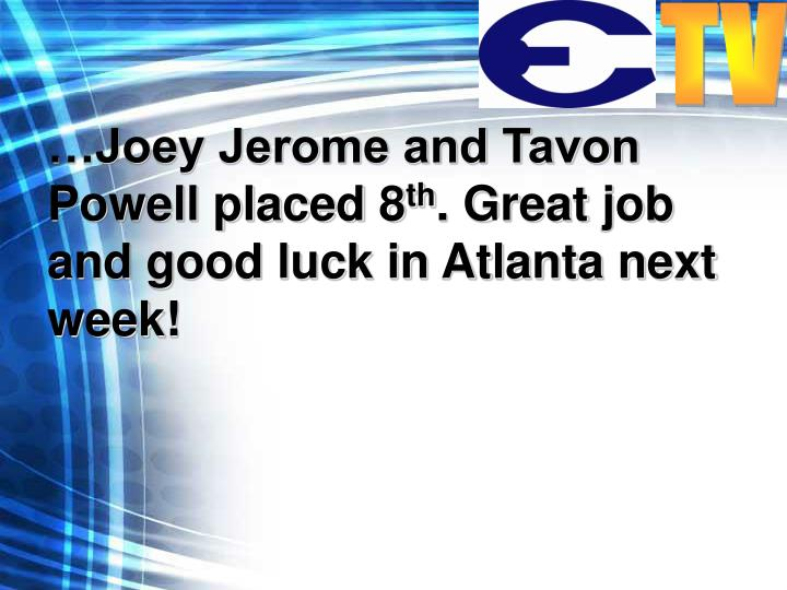 …Joey Jerome and Tavon Powell placed 8