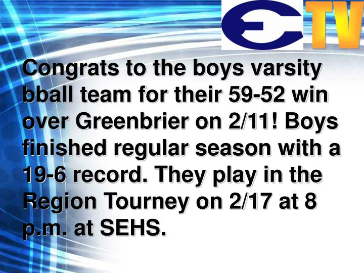 Congrats to the boys varsity bball team for their 59-52 win over Greenbrier on 2/11! Boys finished regular season with a 19-6 record. They play in the Region Tourney on 2/17 at 8 p.m. at SEHS.